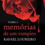 """""""Memórias de um vampiro"""" de Rafael Loureiro"""