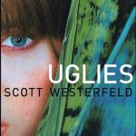 "Not so ""Uglies"" de Scott Westerfeld"