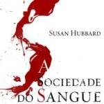 """Leituras de Férias: """"A Sociedade do Sangue"""" de Susan Hubbard"""