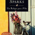 """Leituras de Férias: """"Um Refúgio para a Vida"""" de Nicholas Sparks"""