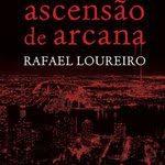 """Opinião sobre """"Ascensão de Arcana"""" de Rafael Loureiro"""