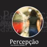 """Opinião disponível no blogue 'Mil Estrelas no Colo' sobre """"Percepção"""""""