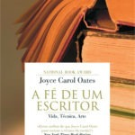 Opinião: A Fé de um Escritor – Joyce Carol Oates