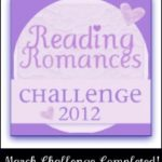 Reading Romances Challenge: March Completed / April Choices