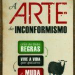 Opinião: 'A Arte do Inconformismo' de Chris Guillebeau