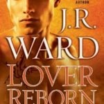 Review/Opinião: 'Lover Reborn' by J.R.Ward