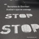 Recursos do Escritor: Acabar o que se começa
