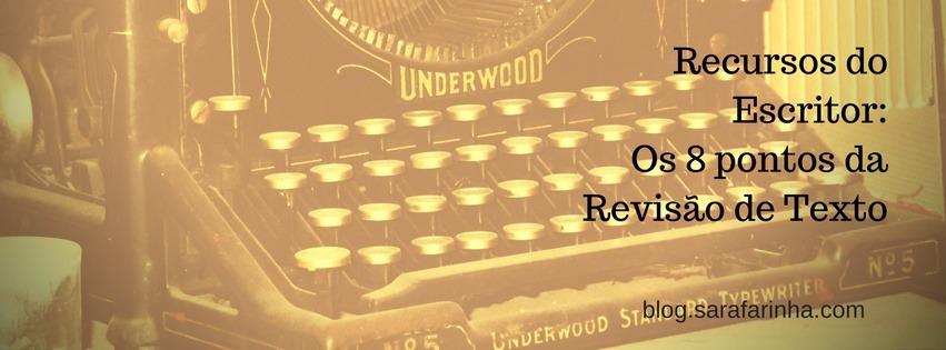 Recursos do Escritor- Os 8 pontos da Revisão de Texto
