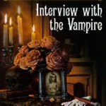 Opinião: 'Interview with the Vampire' de Anne Rice