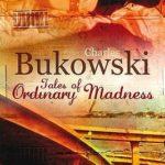 Opinião: 'Tales of Ordinary Madness' de Charles Bukowski