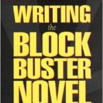 Recursos do Escritor: 'Writing The Blockbuster Novel'… mais um livrito para a whishlist