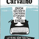 Opinião: 'Quem disser o contrário é porque tem razão' de Mário de Carvalho