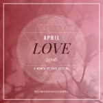 Diário de Bordo: #APRIL LOVE 2016: A Month of Love Letters