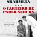 Opinião: 'O Carteiro de Pablo Neruda' de Antonio Skármeta