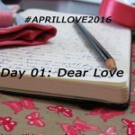 Diário de Bordo: Fim do #APRIL LOVE 2016: A Month of Love Letters