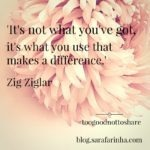 #Too good not to share: 'What you've got'