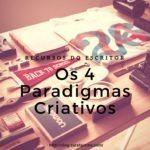 Recursos do Escritor: O que são os 4 Paradigmas Criativos?