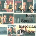 Recursos do Escritor: Speed – As histórias de Hollywood