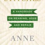 Opinião: 'Stitches: A Handbook on Meaning, Hope, and Repair' de Anne Lamott