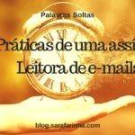 Palavras Soltas: Práticas de uma assídua Leitora de e-mails