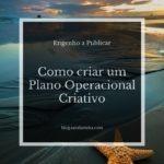 Como criar um Plano Operacional Criativo