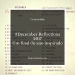 #December Reflections 2017 – Um final do ano inspirado