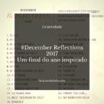#December Reflections 2017 – Um final do ano inspirado
