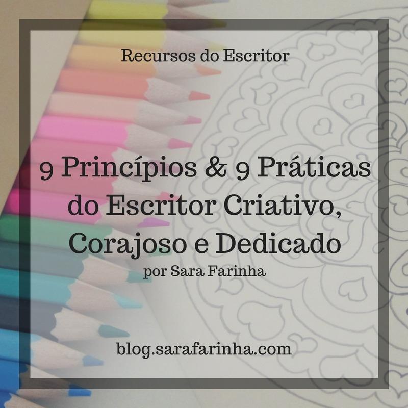 9 Princípios & 9 Práticasdo Escritor Criativo e Dedicado