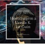Homenagem a Ursula K. Le Guin