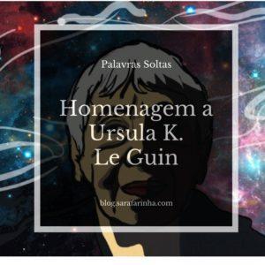 Homenagem Ursula K. Le Guin