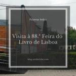 Visita à 88.ª Feira do Livro de Lisboa