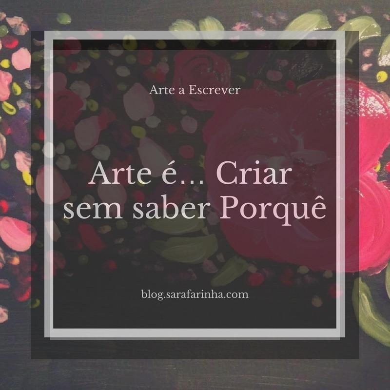 Arte é criar sem saber porquê