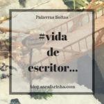 #vida de escritor… pedreiro… lojista… pintor… administrativo