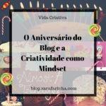 O Aniversário do Blog e a Criatividade como Mindset