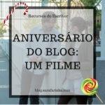 Aniversário do Blog: Dia #4 Um Filme