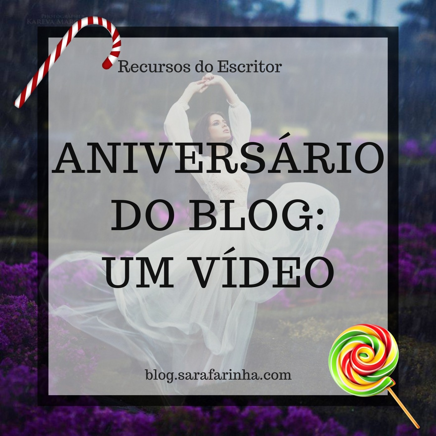 aniversário do blog um vídeo