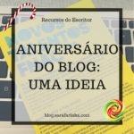 Aniversário do Blog: Dia #12 Uma Ideia
