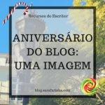Aniversário do Blog: Dia #7 Uma Imagem