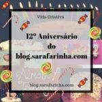 Aniversário dos 12 Anos do Blog