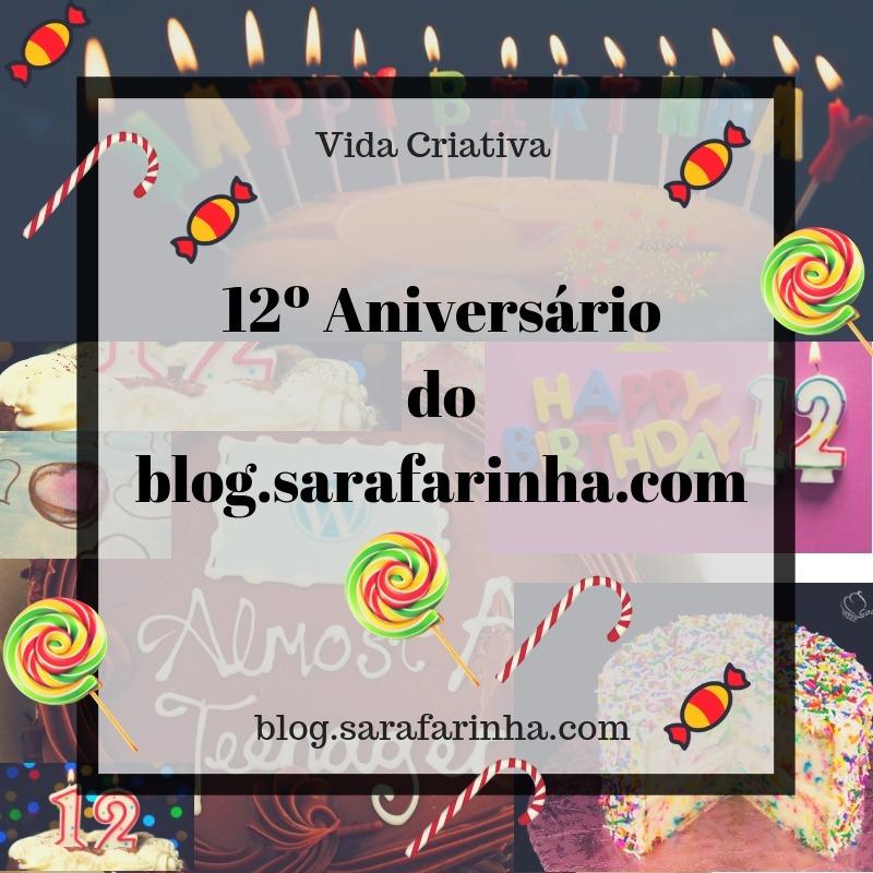 12º Aniversário do blog.sarafarinha.com