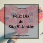 Feliz Dia de São Valentim