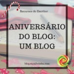 Aniversário do Blog: Dia #9 Um Blog