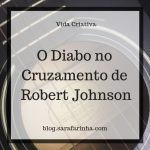 O Diabo no Cruzamento de Robert Johnson
