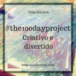 Criativo e divertido: #the100dayproject