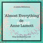 Opinião: 'Almost Everything' de Anne Lamott