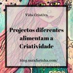 Projectos diferentes alimentam a Criatividade
