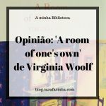 "Opinião: ""A room of one's own"" de Virginia Woolf"