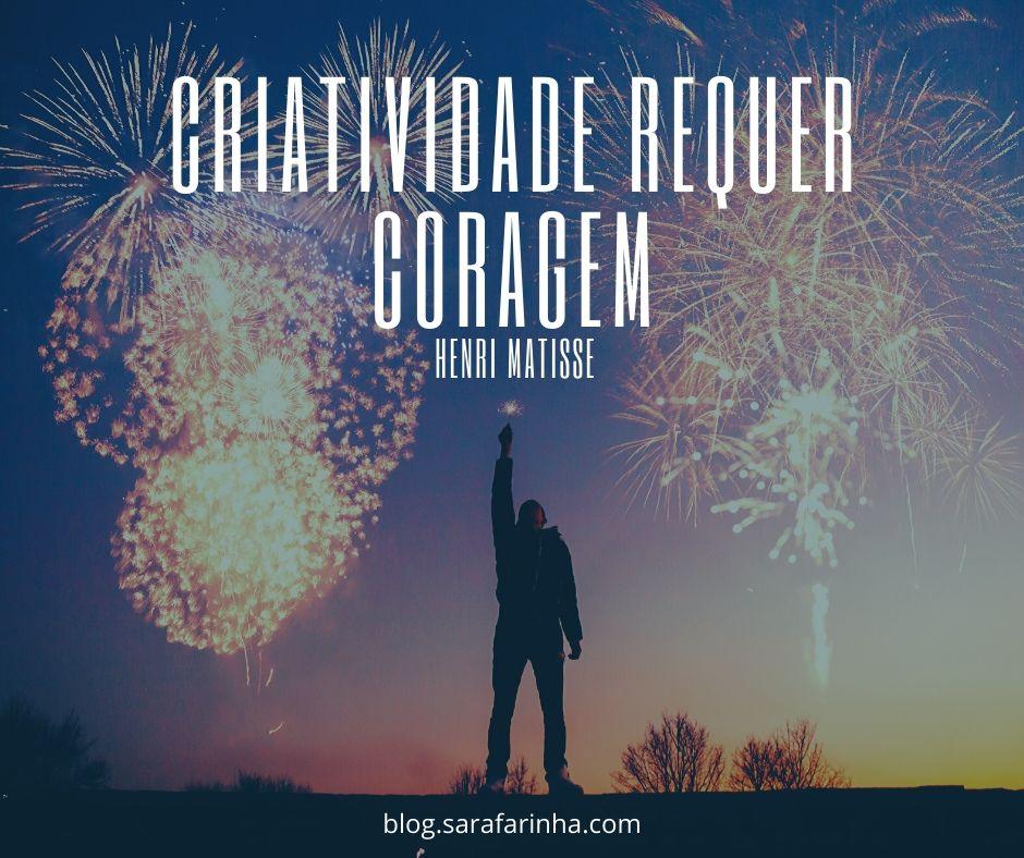 Criatividade requer Coragem