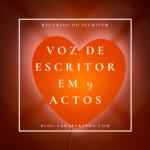 Voz de Escritor em 9 Actos
