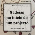 8 Ideias a contemplar no início de um projecto